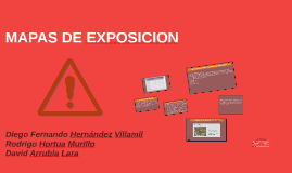 MAPAS DE EXPOSICION