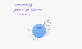 Copy of Deutsch: Rechtschreibung - getrennt oder zusammen?