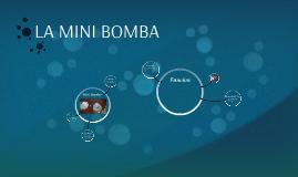 Copy of LA MINI BOMBA