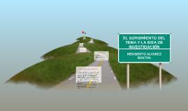EL SURGIMIENTO DEL TEMA Y LA IDEA DE INVESTIGACIÓN