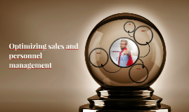 Optimizing sales and personnel management