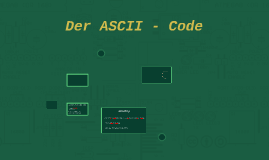 Der ASCII - Code