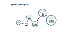 French II Project:  Quand j'étais petit