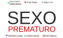 SEXO PREMATURO