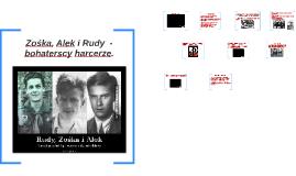 Zośka, Alek i Rudy  -bohaterscy harcerze