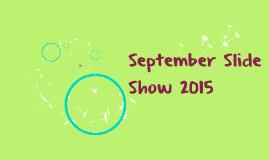 September Slide Show 2015
