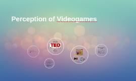Perception of Videogames