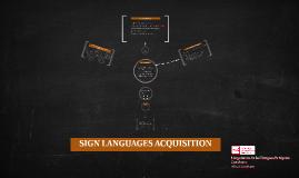 SIGN LANGUAGES ACQUISITION