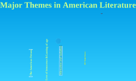 Copy of major themes in american literature
