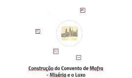 Construção do Convento de Mafra - Miséria e o Luxo