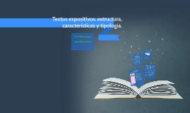 Copy of Textos expositivos: estructura, características y tipología