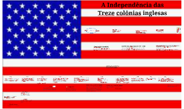 Copy of A independência dos Estados Unidos