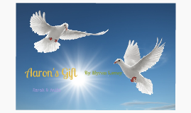 Aaron's Gift by Anita Lee on Prezi