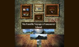 Ma Famille Voyage à Vancouver Island