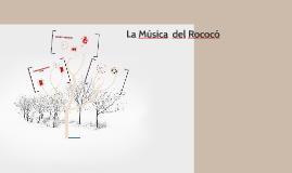 Copy of La Música  del Rococó