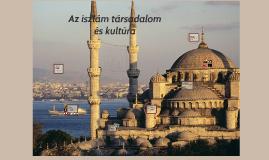 Az iszlám társadalom             és kultúra