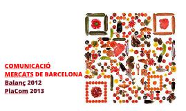 Comunicació Mercats de Barcelona 2013