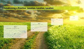 Establishing a Practice - LOCATION, LOCATION, LOCATION