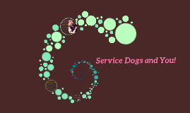 Service Dogs and You!