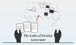 The Lotto of Destiny Generator