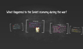 What Happened to the Soviet economy during the war?
