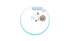 Executive Branch: Federal Agencies