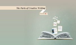 The Parts of Creative Writing