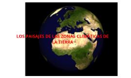 Los paisajes de las zonas climáticas de la Tierra