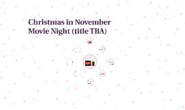 Christmas in November Movie Night