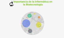 Importancia de la Informática en  la Biotecnología