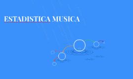ESTADISTICA MUSICA