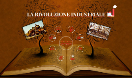 Copy of LA RIVOLUZIONE INDUSTRIALE