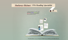 Mackenzy Hickner as your new Reading Specialist