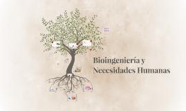 Bioingeniería y Necesidades Humanas