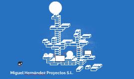 Copia de Miguel Hernández Proyectos S.L.