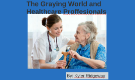 The Graying World and Healthcare Proffesionals