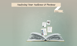 Copy of Analyzing Your Audience & Purpose