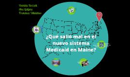 ¿Qué salió mal en el nuevo sistema Medicaid en Maine?