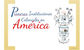 Copy of PRIMERAS INSTITUCIONES COLONIALES EN AMÉRICA