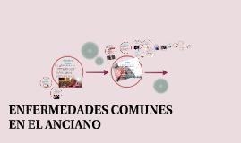 ENFERMEDADES COMUNES EN EL ANCIANO
