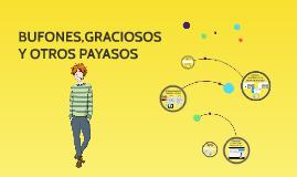 BUFONES,GRACIOSOS Y OTROS PAYASOS