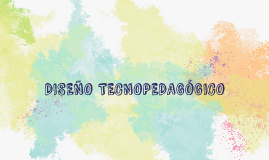 DISEÑO TECNOPEDAGÓGICO