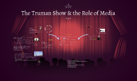 The Truman Show & the Role of Media