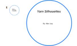 Yarn Silhouettes