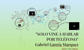 """Copy of """"SOLO VIENE A HABLAR POR TELÉFONO"""""""
