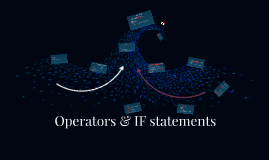 Operators & IF statements