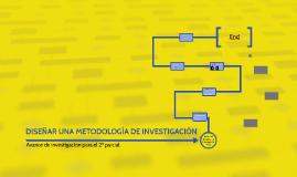 DISEÑAR UNA METODOLOGÍA DE INVESTIGACIÓN