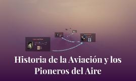 Historia de la Aviación y los Pioneros del Aire