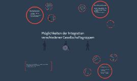 Die Möglichkeiten der Integration verschiedener Gesellschaftsgruppen