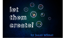 Copy of Let them Create!